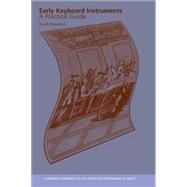 Early Keyboard Instruments: A Practical Guide by David Rowland, 9780521643856