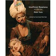 Unofficial Roxelana by Yula, Özen; Sen, Irem Secil Reel, 9780857423856