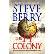 The 14th Colony A Novel by Berry, Steve, 9781250113856
