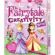 The Fairy Tale Creativity Book by Miles, Lisa, 9781438003856