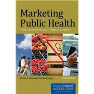 Marketing Public Health: Strategies to Promote Social Change (Book with Access Code) by Resnick, Elissa A., 9781449683856
