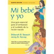 Mi bebé y yo / Baby & Me by Stewart, Deborah D.; Harvey, Jenny B.; Thomas, Christine, 9781936693856
