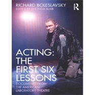 Acting: The First Six Lessons: Documents from the American Laboratory Theatre by Blair; Rhonda, 9780415563857