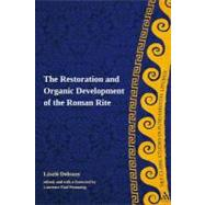 The Restoration and Organic Development of the Roman Rite by Dobszay, Laszlo, 9780567033857