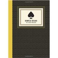 Simple Rules for Card Games: Instructions and Strategy for Twenty Card Games by Rauf, Don, 9780770433857