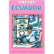 Ecuador in Focus : A Guide to the People, Politics and Culture by Roos, Wilma, 9781566563857