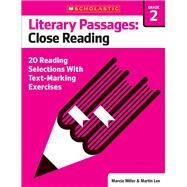 Literary Passages: Close Reading: Grade 2 20 Reading Selections With Text-Marking Exercises by Lee, Martin; Miller, Marcia, 9780545793858
