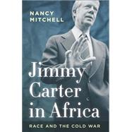 Jimmy Carter in Africa by Mitchell, Nancy, 9780804793858