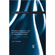 Presidents, Governors, and the Politics of Distribution in Federal Democracies: Primus Contra Pares in Argentina and Brazil by Gonzßlez; Lucas I., 9781138943858
