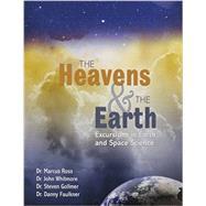 The Heavens & the Earth by Ross, Marcus; Whitmore, John; Gollmer, Steven; Faulkner, Danny, 9781465263858