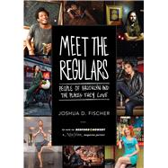 Meet the Regulars by Fischer, Joshua D., 9781510703858