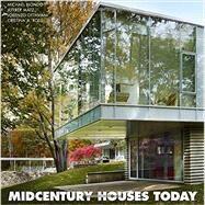 Midcentury Houses Today by Matz, Jeffrey; Ottaviani, Lorenzo; Ross, Cristina A.; Biondo, Michael; Dixon, John Morris, 9781580933858