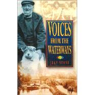 Voices from the Waterways by Stone, Jean, 9780750923859