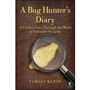 Bug Hunter's Diary : A Guided Tour Through the Wilds of Software Security by Klein, Tobias, 9781593273859
