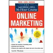 The McGraw-Hill 36-Hour Course: Online Marketing by Thomas, Lorrie, 9780071743860