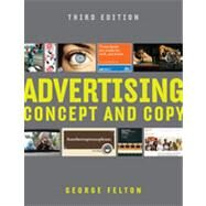 Advertising : Concept and Copy by Felton, George, 9780393733860
