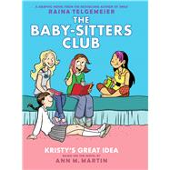 Kristy's Great Idea: Full-Color Edition (The Baby-Sitters Club Graphix #1) by Martin, Ann M.; Telgemeier, Raina, 9780545813860