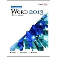Benchmark Series: Microsoft Word 2013 Levels 1 and 2 by Nita Rutkosky; Audrey Roggenkamp; Ian Rutkosky, 9780763853860