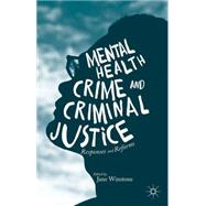 Mental Health, Crime and Criminal Justice Responses and Reforms by Winstone, Jane, 9781137453860
