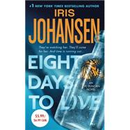 Eight Days to Live An Eve Duncan Forensics Thriller by Johansen, Iris, 9781250073860