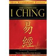 The Complete I Ching by Huang, Taoist Master Alfred, 9781594773860