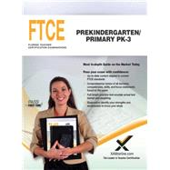 FTCE Prekindergarten / Primary PK-3: Florida Teacher Certification Examinations by Wynne, Sharon A., 9781607873860