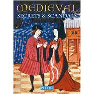 Medieval Secrets & Scandals by Williams, Brenda, 9781841653860