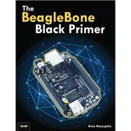 The BeagleBone Black Primer by McLaughlin, Brian, 9780789753861