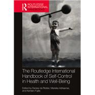 Routledge International Handbook of Self-Control in Health and Well-being by de Ridder; Denise, 9781138123861