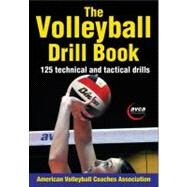 The Volleyball Drill Book by American Volleyball Coaches Association, 9781450423861