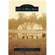 City of West Bend by Mollet-van Beckum, Janean; Washington County Historical Society, 9781467113861