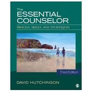 The Essential Counselor: Process, Skills, and Techniques by Hutchinson, David, 9781483333861