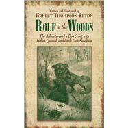 ROLF IN THE WOODS PA by THOMPSON,ERNEST SETON, 9781620873861