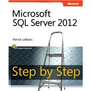Microsoft SQL Server 2012 Step by Step by LeBlanc, Patrick, 9780735663862