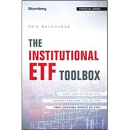 The Institutional Etf Toolbox by Balchunas, Eric, 9781119093862
