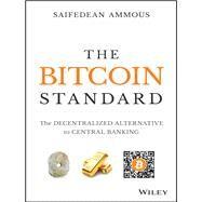 The Bitcoin Standard by Ammous, Saifedean, 9781119473862