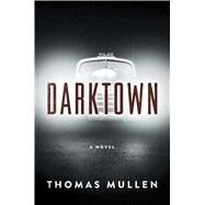 Darktown A Novel by Mullen, Thomas, 9781501133862