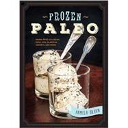 Frozen Paleo by Braun, Pamela, 9781581573862