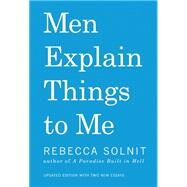 Men Explain Things to Me by Solnit, Rebecca; Fernandez, Ana Teresa, 9781608463862