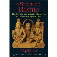 The Science of the Rishis by Vanamali, 9781620553862