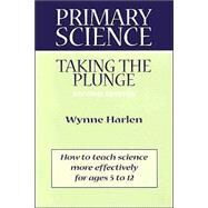 Primary Science Vol. 2 : Taking the Plunge by Harlen, Wynne, 9780325003863