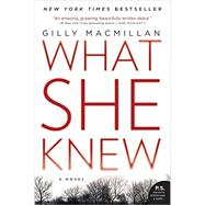 What She Knew by Macmillan, Gilly, 9780062413864