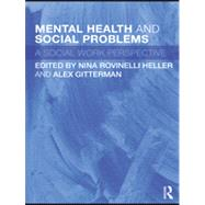 Mental Health and Social Problems: A Social Work Perspective by Rovinelli Heller; Nina, 9780415493864