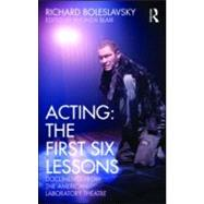 Acting: The First Six Lessons: Documents from the American Laboratory Theatre by Blair; Rhonda, 9780415563864