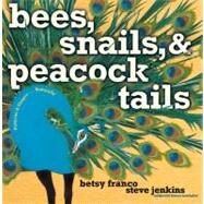 Bees, Snails, & Peacock Tails Patterns & Shapes . . . Naturally by Franco, Betsy; Jenkins, Steve, 9781416903864