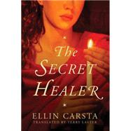 The Secret Healer by Carsta, Ellin; Laster, Terry, 9781503953864
