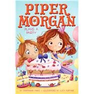 Piper Morgan Plans a Party by Faris, Stephanie; Fleming, Lucy, 9781534403864