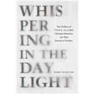 Whispering in the Daylight by Schriver, Debby, 9781621903864