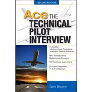 Ace The Technical Pilot Interview 2/E by Bristow, Gary, 9780071793865