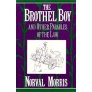 The Brothel Boy and Other Parables of the Law by Morris, Norval, 9780195093865